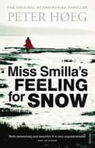Miss Smilla's Feeling For Snow ebook by Peter Høeg