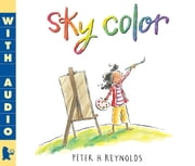 Sky Color ebook by Peter H. Reynolds,Peter H. Reynolds
