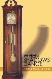 When Shadows Dance ebook by Roxanna Ader