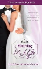 Marrying Mr. Right: Novel # 3 ebook by Raftery, Lisa