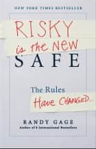 Risky is the New Safe ebook by Randy Gage