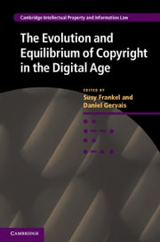 The Evolution and Equilibrium of Copyright in the Digital Age ebook by Susy Frankel,Daniel Gervais