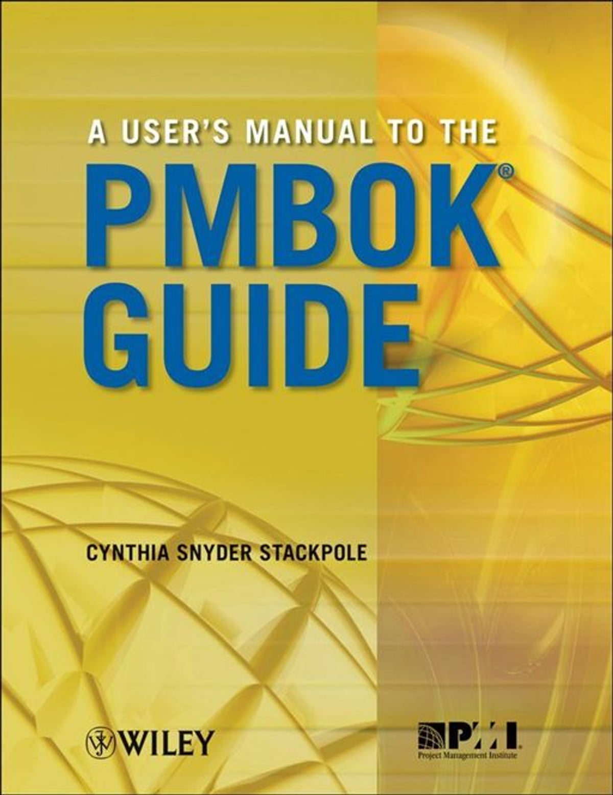 A User's Manual To The Pmbok Guide Ebook By Cynthia Snyder Stackpole