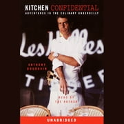 Kitchen Confidential - Adventures in the Culinary Underbelly luisterboek by Anthony Bourdain