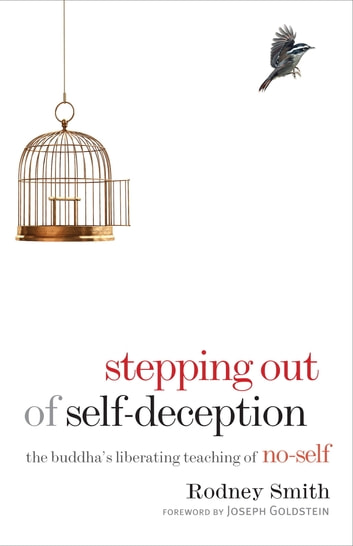 Stepping Out of Self-Deception - The Buddha's Liberating Teaching of No-Self ebook by Rodney Smith
