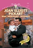 Man...Mercenary...Monarch ebook by Joan Elliott Pickart