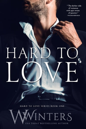 Hard to Love ebook by W. Winters,Willow Winters
