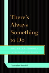 There's Always Something to Do - The Peter Cundill Investment Approach ebook by Christopher Risso-Gill