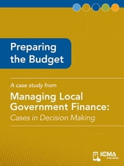 Preparing the Budget: Cases in Decision Making ebook by Mary Jane  Kuffner Hirt,James  M.  Banovetz