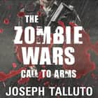The Zombie Wars - Call to Arms audiobook by Joseph Talluto