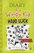 Hard Luck: Diary of a Wimpy Kid (BK8) - Diary of a Wimpy Kid ebook by Jeff Kinney, Jeff Kinney