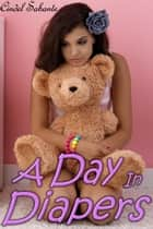 A Day in Diapers - An Age Play Romance ebook by Cindel Sabante