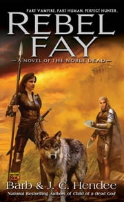 Rebel Fay ebook by Barb Hendee, J.C. Hendee