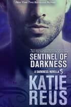 Sentinel of Darkness eBook by Katie Reus