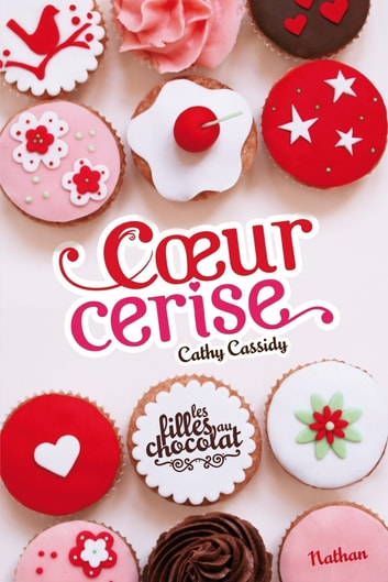 Coeur Cerise - Tome 1 ebook by Cathy Cassidy