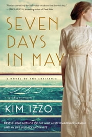 Seven Days in May - A Novel eBook by Kim Izzo