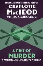 A Pint of Murder ebook by Charlotte MacLeod