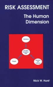 Risk Assessment: The Human Dimension ebook by Hurst, N