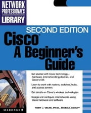 Cisco: A Beginner's Guide ebook by Shaughnessy, Tom