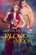 Blood Moon - A dragon shifter saga ebook by Livia Quinn