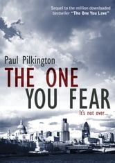 The One You Fear ebook by Paul Pilkington