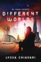 Different Worlds: An Iamos Novella - The Iamos Trilogy ebook by Lyssa Chiavari