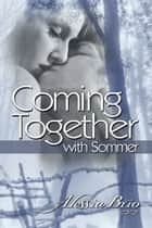Coming Together: With Sommer ebook by