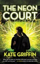 The Neon Court ebook by Kate Griffin