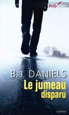 Le jumeau disparu ebook by B.J. Daniels