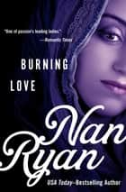 Burning Love eBook by Nan Ryan