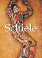 Schiele eBook by Jeanette Zwingenberger, Esther Selsdon, Ashley Bassie