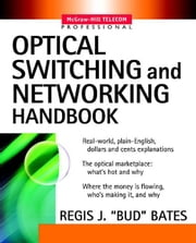 "Optical Switching and Networking Handbook ebook by Bates, Regis ""Bud"""