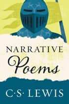 Narrative Poems ebook by C. S. Lewis