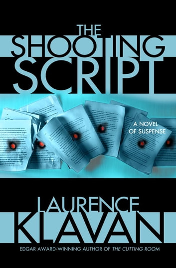 The Shooting Script - A Novel of Suspense ebook by Laurence Klavan