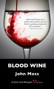 Blood Wine - A Quin and Morgan Mystery ebook by John Moss
