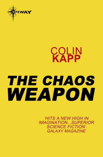The Chaos Weapon ebook by Colin Kapp