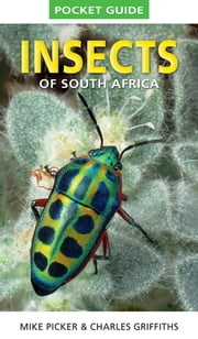 Pocket Guide to Insects of South Africa ebook by Mike Picker,Charles Griffiths