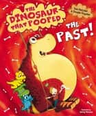 The Dinosaur That Pooped The Past! ebook by Tom Fletcher, Garry Parsons, Dougie Poynter