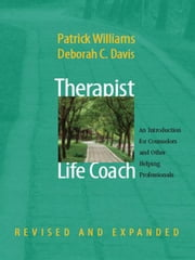 Therapist as Life Coach: An Introduction for Counselors and Other Helping Professionals (Revised and Expanded) ebook by Patrick Williams, Ed.D.,Deborah C. Davis, Ed.D.