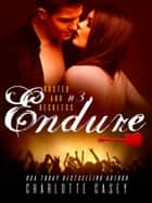 Endure - Rusted and Reckless, #3 ebook by Charlotte Casey