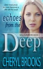 Echoes From the Deep ebook by Cheryl Brooks