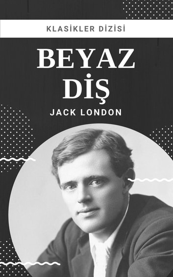 Beyaz Diş ebook by Jack London