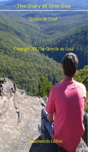 The Diary of One Guy. ebook by Quentin de Graaf