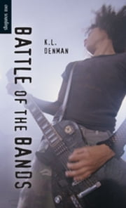 Battle of the Bands ebook by K. L. Denman