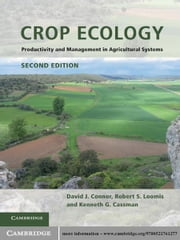 Crop Ecology - Productivity and Management in Agricultural Systems ebook by David J. Connor, Robert S. Loomis, Kenneth G. Cassman