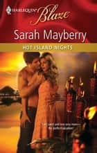 Hot Island Nights ebook by Sarah Mayberry