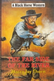 The Far Side of the River ebook by Harry Jay Thorn