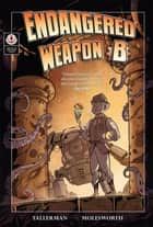 Endangered Weapon B ebook by David Tallerman, Bob Molesworth