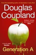 Generation A ebook by Douglas Coupland