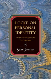 Locke on Personal Identity - Consciousness and Concernment ebook by Galen Strawson